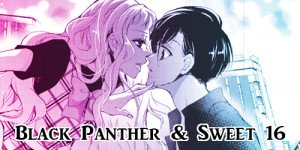 shoujo manga black panther and sweet 16 heroine and main love interest