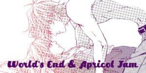 Worlds End and Apricot Jam Manga