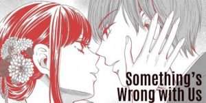 Image of a woman and man from manga Somethings Wrong With Us