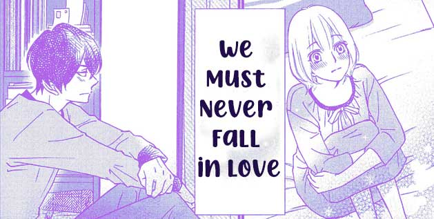 We Must Never Fall In Love Manga